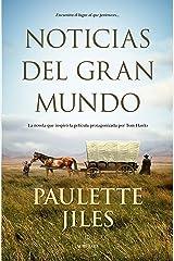 Noticias del gran mundo (Novela Histórica) (Spanish Edition) Kindle Edition