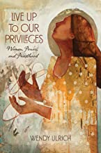 Live Up to Our Privileges: Women, Power, and Priesthood