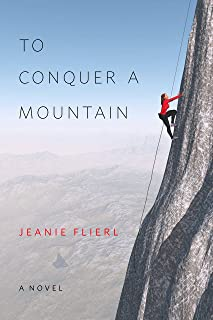 To Conquer A Mountain: A Novel