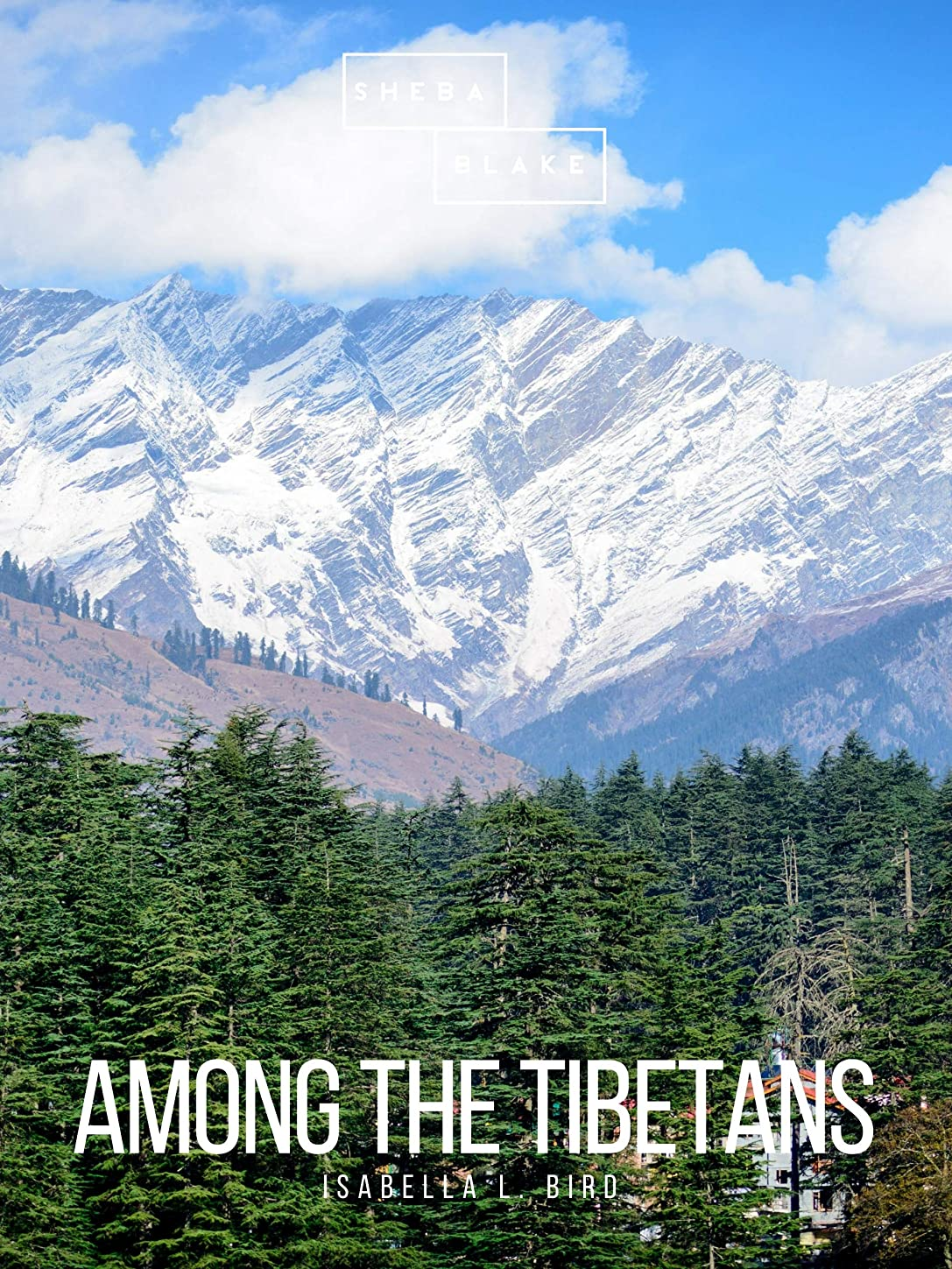 カジュアル誤レーザAmong the Tibetans (English Edition)