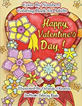 Happy Valentine's Day Color By Numbers Coloring Book For Adults: An Adult Color By Number Coloring Book of Love, Flowers, Candy, Butterflies, and ... Color By Number Coloring Books) (Volume 27)