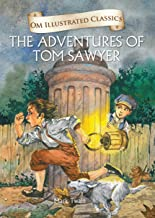 The Adventures of Tom Sawyer :Illustrated abridged Classics (Om Illustrated Classics)