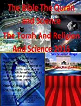 The Bible The Quran and Science  The Torah And Religion And Science 2016 Ebook