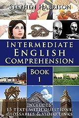 Intermediate English Comprehension - Book 1 (English Edition) eBook Kindle