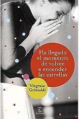 Ha llegado el momento de volver a encender las estrellas (Espasa Narrativa) (Spanish Edition) Format Kindle