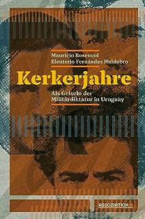 Kerkerjahre: Als Geiseln der uruguayischen Militärdiktatur (German Edition)
