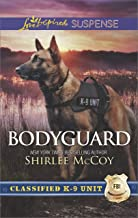 Bodyguard: Faith in the Face of Crime (Classified K-9 Unit Book 5)