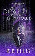In Death and Shadows: The Druidic Tales Book Two