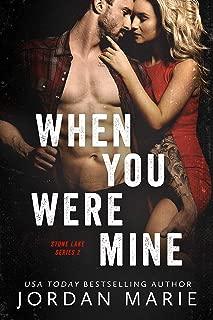 When You Were Mine (Stone Lake Book 2)
