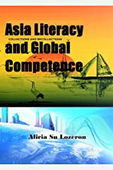 Asia-literacy and Global Competence: Collections and Recollections Kindle Edition