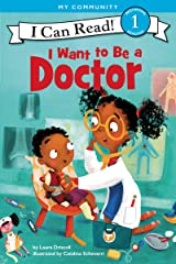 I Want to Be a Doctor (I Can Read Level 1) Kindle Edition