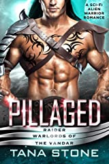 Pillaged: A Sci-Fi Alien Warrior Romance (Raider Warlords of the Vandar Book 3) Kindle Edition