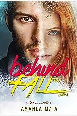 Behind The Fall (Trilogia The Fall Livro 3) eBook Kindle