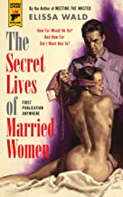The Secret Lives of Married Women (Hard Case Crime Book 113)