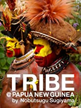 TRIBE@PAPUA NEW GUINEA: COLOR (Japanese Edition)