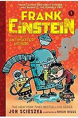 Frank Einstein and the Antimatter Motor (Frank Einstein series #1): Book One Kindle Edition