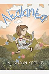 Atalanta: Book 4- Early Myths: Kids Books on Greek Myth (Volume 4) Kindle Edition
