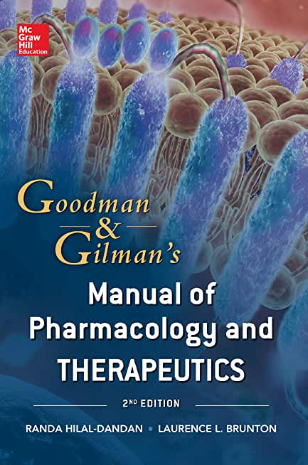 Goodman and Gilman Manual of Pharmacology and Therapeutics, Second Edition (Goodman and Gilman's Manual of Pharmacology and Therapeutics) (English Edition)