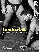 Leatherfolk: Radical Sex, People, Politics, and Practice