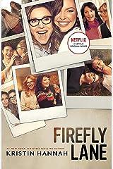 Firefly Lane: A Novel Kindle Edition