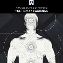 A Macat Analysis of Hannah Arendt's 'The Human Condition'