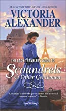 The Lady Travelers Guide to Scoundrels and Other Gentlemen: A Historical Romance (Lady Travelers Society)