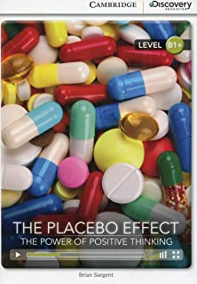The Placebo Effect: The Power of Positive Thinking Intermediate Book with Online Access (Cambridge Discovery Interactive Readers)