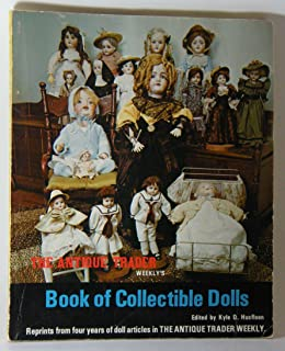 The Antique Trader Weekly's Book of Collectible Dolls