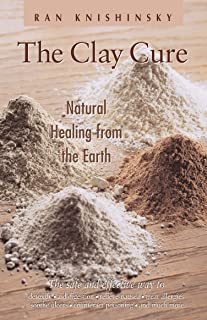 The Clay Cure : Natural Healing from the Earth