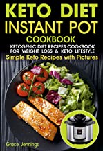 Keto Diet Instant Pot Cookbook: Ketogenic Diet Recipes Cookbook for Weight Loss and Lifestyle (everyday ketogenic cookbook, ketogenic recipes cookbook, ... diet instant pot cookbook) (Keto Recipes 1)