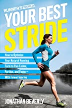 Runner's World Your Best Stride: How to Optimize Your Natural Running Form to Run Easier, Farther, and Faster--With Fewer ...