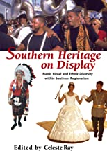 Southern Heritage on Display: Public Ritual and Ethnic Diversity within Southern Regionalism (The Library of Alabama Class...