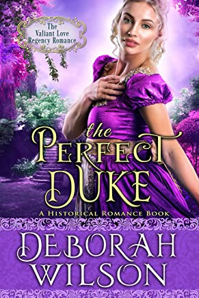 The Perfect Duke (The Valiant Love Regency Romance) (A Historical Romance Book)