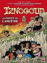Iznogoud - tome 27 - La faute de l'ancêtre (BANDE DESSINEE) (French Edition)