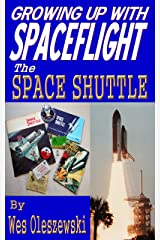 Growing up with Spaceflight- Space Shuttle Kindle Edition
