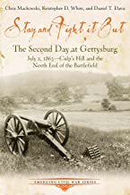 Stay and Fight It Out: The Second Day at Gettysburg, July 2, 1863, Culp's Hill and the North End of the Battlefield