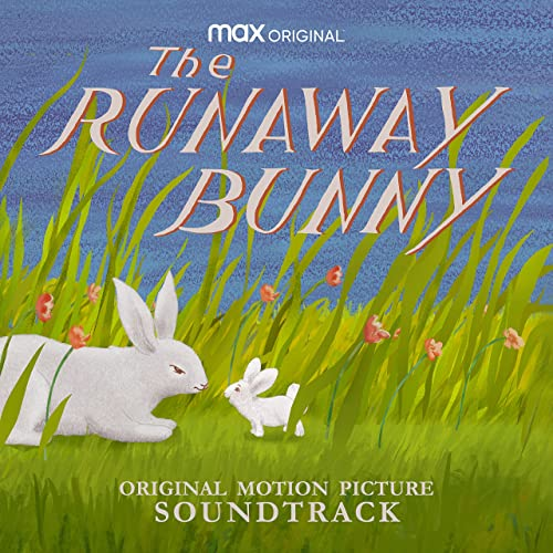 The Runaway Bunny (HBO Max: Original Motion Picture Soundtrack)