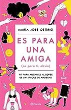 Es para una amiga (Edición mexicana)