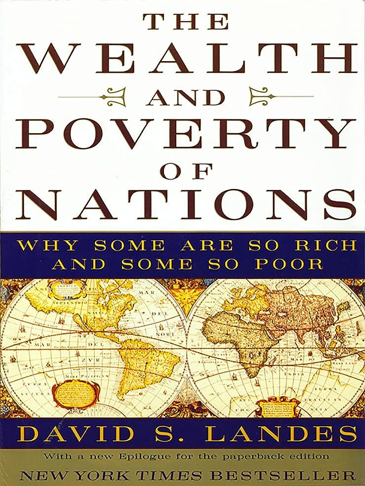 寄託潜水艦音楽を聴くThe Wealth and Poverty of Nations: Why Some Are So Rich and Some So Poor: Why Some Are So Rich and Some Are So Poor (English Edition)
