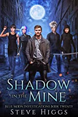 Shadow in the Mine: Blue Moon Investigations Book 20 - A Snarky Paranormal Detective Mystery Kindle Edition