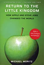 Return to the Little Kingdom: Steve Jobs and the Creation of Apple