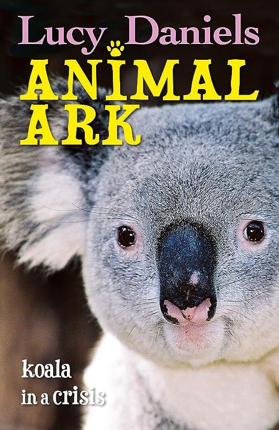 楽しむコメンテーター下品Koalas in a Crisis (Animal Ark Book 303) (English Edition)