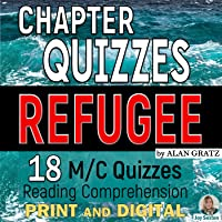 Chapter Quizzes: REFUGEE by Alan Gratz - 18 M/C Quick Comprehension Checks - Print and Digital Distance Learning