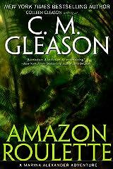 Amazon Roulette (A Marina Alexander Adventure Book 2) Kindle Edition