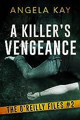A Killer's Vengeance: A Serial Killer Thriller (The O'Reilly Files Book 2) Kindle Edition