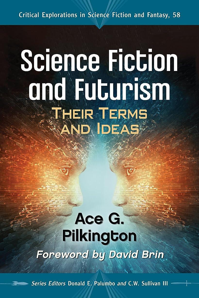 文字通りゴシップ追い払うScience Fiction and Futurism: Their Terms and Ideas (Critical Explorations in Science Fiction and Fantasy Book 58) (English Edition)