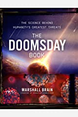 The Doomsday Book: The Science Behind Humanity's Greatest Threats Kindle Edition
