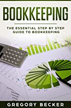 Bookkeeping: The Essential Step by Step Guide to Bookkeeping