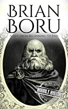 Brian Boru: A Life from Beginning to End (History of Ireland) (English Edition)