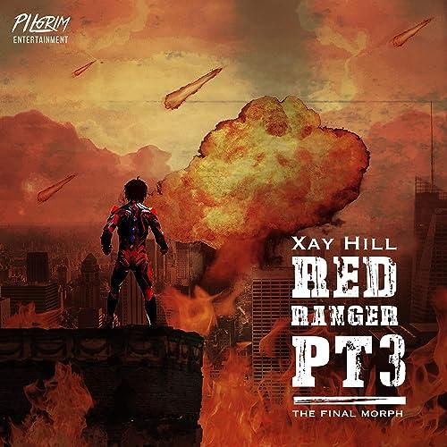 Xay Hill - Red Ranger, Pt. 3 (2019)